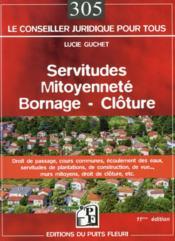 Servitudes, mitoyenneté, bornage, clôture (11e édition) - Couverture - Format classique