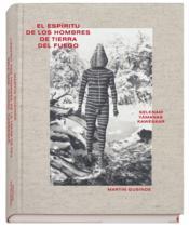 L'esprit des hommes de la terre de feu ; el espiritu de los hombres de tierra del fuego - Couverture - Format classique