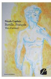 Bertille, François ; vies d'artistes - Couverture - Format classique