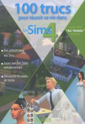 100 trucs pour réussir sa vie dans les Sims 4 - Couverture - Format classique