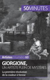 Giorgione, un artiste plein de mystères ; la première révolution de la couleur à Venise - Couverture - Format classique