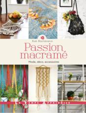 Passion macramé ; mode, déco, accessoires - Couverture - Format classique