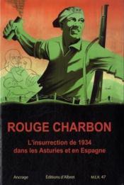Rouge Charbon L'Insurrection De 1934 Dans Les Asturies Et En Espagne - Couverture - Format classique