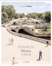 Portrait de Nîmes ; a close-up - Couverture - Format classique