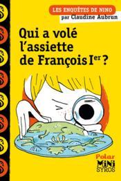 Qui a volé l'assiette de François Ier ? - Couverture - Format classique