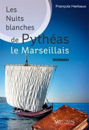 Les nuits blanches de Pythéas le Marseillais - Couverture - Format classique