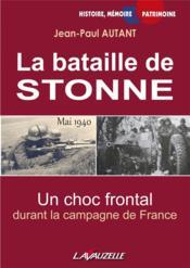 La bataille de Stonne, mai 1940 ; un choc frontal durant la campagne de France - Couverture - Format classique