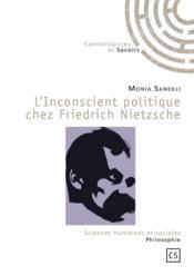 L'inconscient politique chez Friedrich Nietzsche - Couverture - Format classique
