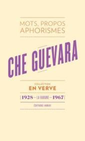 Che Guevara ; mots, propos, aphorismes (1928 - La Havane - 1967) - Couverture - Format classique