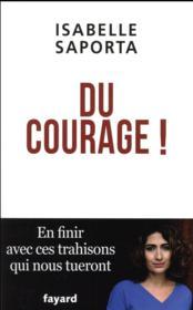 Du courage ! en finir avec ces trahisons qui nous tueront - Couverture - Format classique