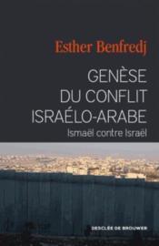 Genèse du conflit israélo-arabe ; Ismaël contre Israël - Couverture - Format classique