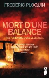 Mort d'une balance ; l'histoire vraie d'une vengeance - Couverture - Format classique