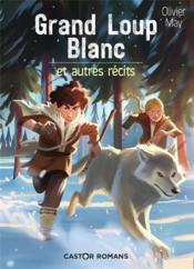 Grand loup blanc et autres récits - Couverture - Format classique