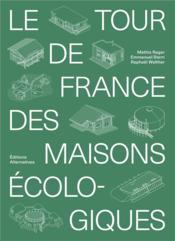 Le tour de France des maisons écologiques - Couverture - Format classique