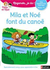 Regarde, je lis ! ; Mila et Noé font du canoë ; une histoire à lire tout seul ; niveau 1+ (édition 2020) - Couverture - Format classique