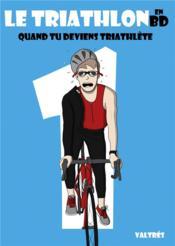 Le triathlon en BD, 1 ; quand tu deviens triathlète - Couverture - Format classique
