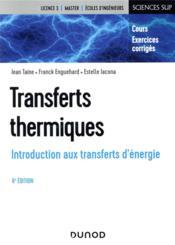 Transferts thermiques ; introduction aux transferts d'énergie (6e édition) - Couverture - Format classique