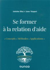 Se former à la relation d'aide : concepts, méthodes, applications - Couverture - Format classique
