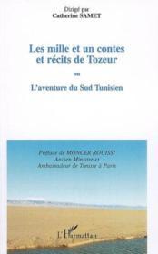 Les mille et un contes et récits de tozeur ; ou l'aventure du sud tunisien - Couverture - Format classique