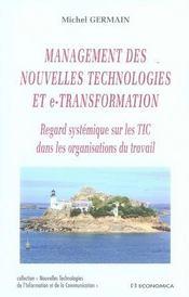 Management des nouvelles technologies et e-transformation ; regard systémique sur les tic dans les organisations du travail - Intérieur - Format classique