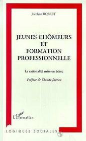 Jeunes Chomeurs Et Formation Professionnelle ; La Rationalite Mise En Echec - Intérieur - Format classique