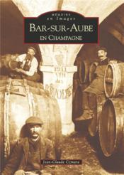 Bar-sur-Aube en Champagne - Couverture - Format classique