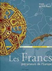 Les Francs : Precurseurs De L'Europe - Couverture - Format classique