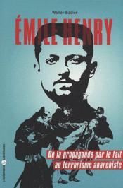 Emile Henry ; de la propagande par le fait au terrorisme anarchiste - Couverture - Format classique
