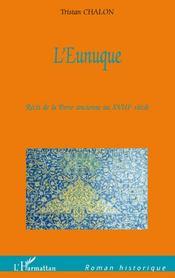L'eunuque ; récit de la Perse ancienne au XVIIIe siècle - Couverture - Format classique