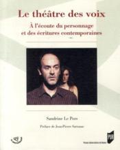Le théâtre des voix ; à lécoute du personnage et des écritures contemporaines - Couverture - Format classique