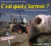 C'Est Quoi C'Tarmac ? Le Projet D'Aeroport Au Nord De Nantes - Couverture - Format classique
