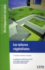 Les toitures végétalisées ; conception, réalisation et entretien - Couverture - Format classique