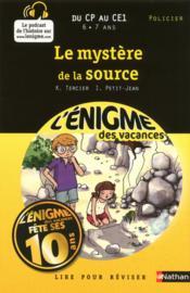 L'ENIGME DES VACANCES PRIMAIRE T.31 ; le mystère de la source ; du CP au CE1 - Couverture - Format classique