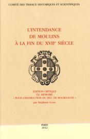 Intendance de moulins a la fin du xvii s - Couverture - Format classique