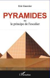 Pyramides ; ou le principe de l'escalier - Couverture - Format classique