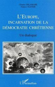 L'Europe, Incarnation De La Democratie Chretienne ; Un Dialogue - Intérieur - Format classique