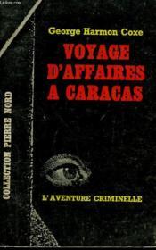 Voyage D'Affaires A Caracas. Collection L'Aventure Criminelle N° 168 - Couverture - Format classique