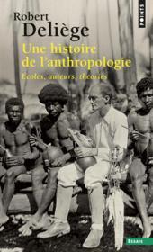 Une histoire de l'anthropologie ; écoles, auteurs, théories - Couverture - Format classique