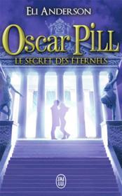 Oscar Pill t.3 ; les secrets éternels - Couverture - Format classique