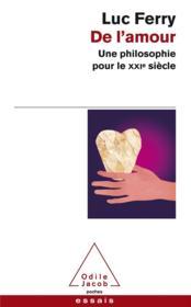 De l'amour ; une philosophie pour le XXIe siècle - Couverture - Format classique