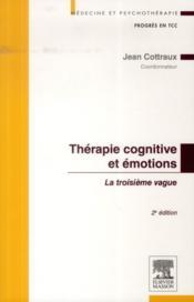 Thérapie cognitive et émotions ; la troisième vague (2e édition) - Couverture - Format classique