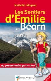 LES SENTIERS D'EMILIE ; en Béarn ; 25 promenades pour tous - Couverture - Format classique