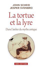 La tortue et la lyre ; dans l'atelier du mythe antique - Couverture - Format classique