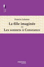 La fille imaginée ou les sonnets à Constance - Couverture - Format classique