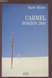 Carmel - Horizon 2000. - Couverture - Format classique
