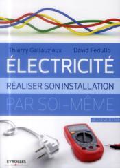 Électricité ; réaliser son installation électrique par soi-même - Couverture - Format classique