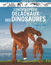 L'encyclopédie Delachaux des dinosaures - Couverture - Format classique