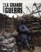 Larousse de la Grande Guerre - Couverture - Format classique