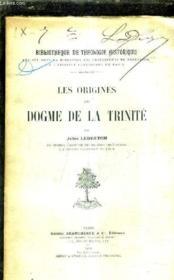Les Origines Du Dogme De La Trinite. - Couverture - Format classique