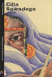 Les carnets de la création ; Cilia Sawadogo ; cinéaste - Couverture - Format classique